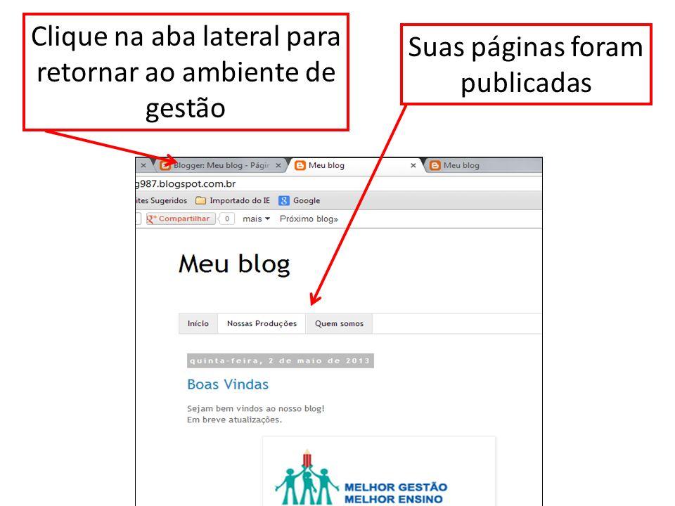 Suas páginas foram publicadas Clique na aba lateral para retornar ao ambiente de gestão