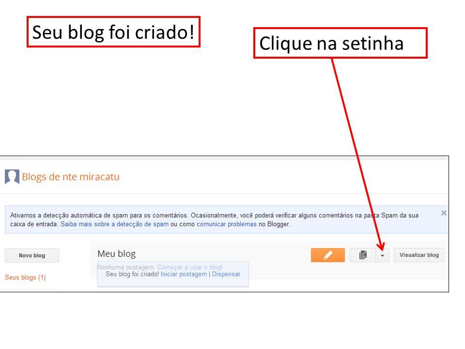 Seu blog foi criado! Clique na setinha