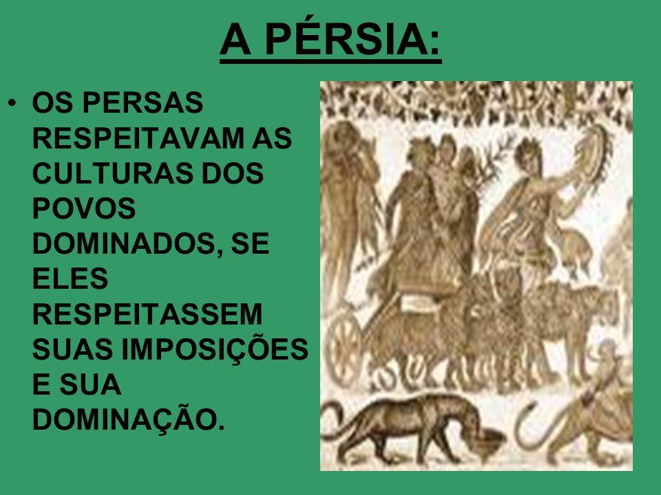 O IMPÉRIO PERSA: