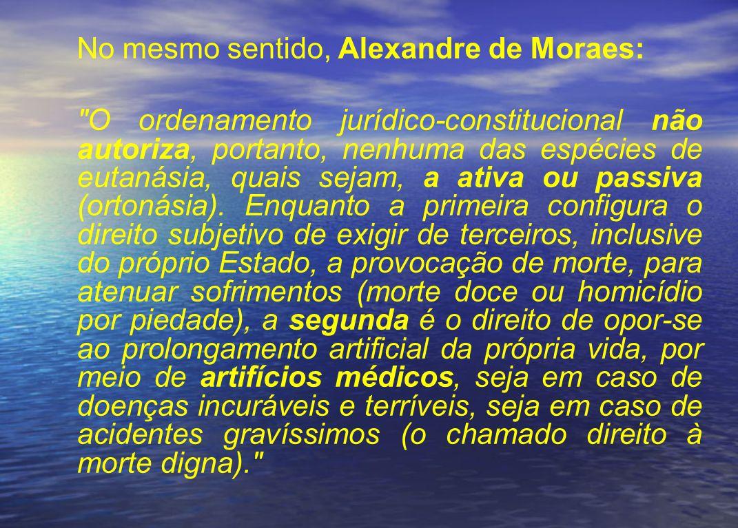 No mesmo sentido, Alexandre de Moraes: