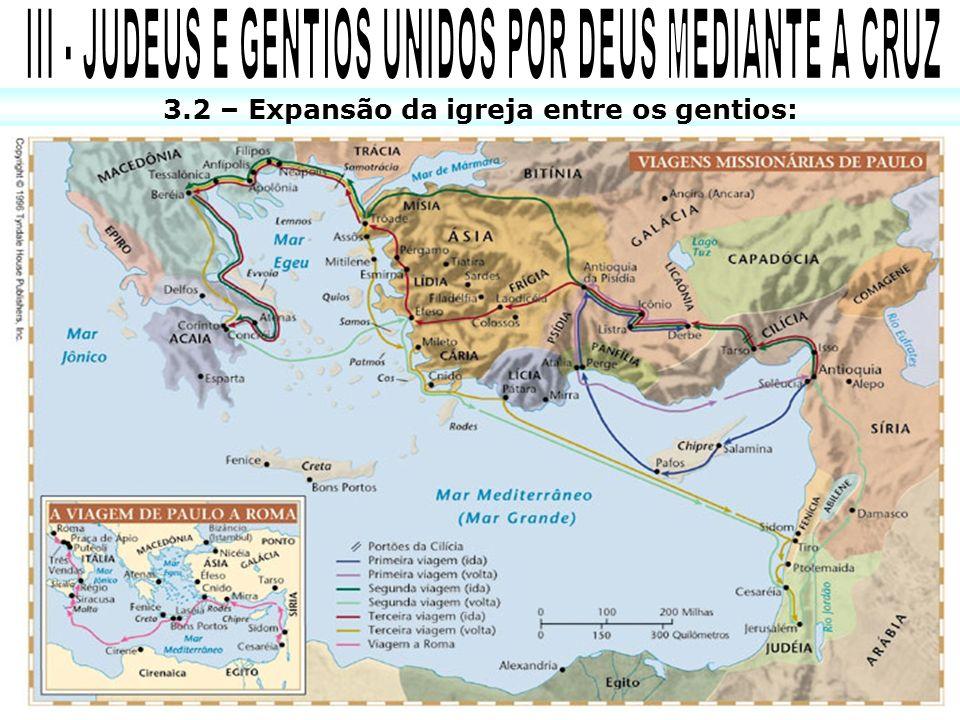 3.2 – Expansão da igreja entre os gentios: X