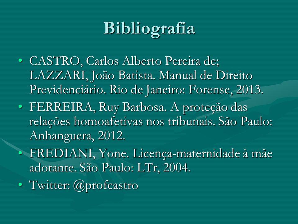 Bibliografia CASTRO, Carlos Alberto Pereira de; LAZZARI, João Batista. Manual de Direito Previdenciário. Rio de Janeiro: Forense, 2013.CASTRO, Carlos