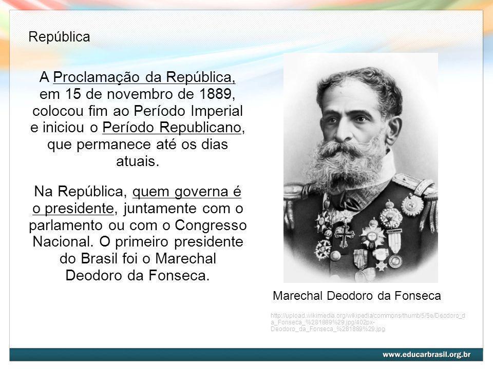 A Proclamação da República, em 15 de novembro de 1889, colocou fim ao Período Imperial e iniciou o Período Republicano, que permanece até os dias atua