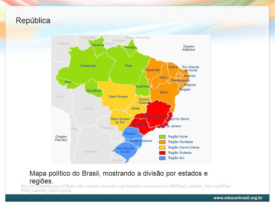 http://pt.wikipedia.org/wiki/Brasil; http://upload.wikimedia.org/wikipedia/commons/thumb/f/f6/Brazil_Labelled_Map.svg/681px- Brazil_Labelled_Map.svg.p
