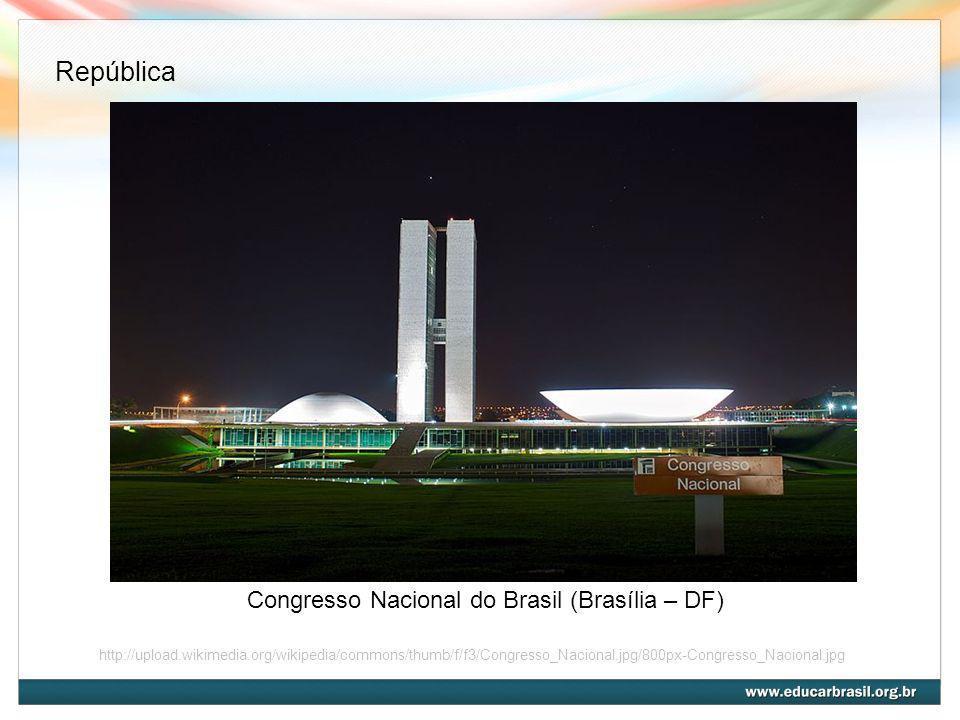 Congresso Nacional do Brasil (Brasília – DF) http://upload.wikimedia.org/wikipedia/commons/thumb/f/f3/Congresso_Nacional.jpg/800px-Congresso_Nacional.