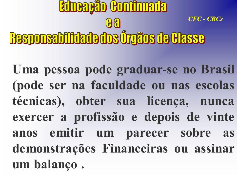 Uma pessoa pode graduar-se no Brasil (pode ser na faculdade ou nas escolas técnicas), obter sua licença, nunca exercer a profissão e depois de vinte a