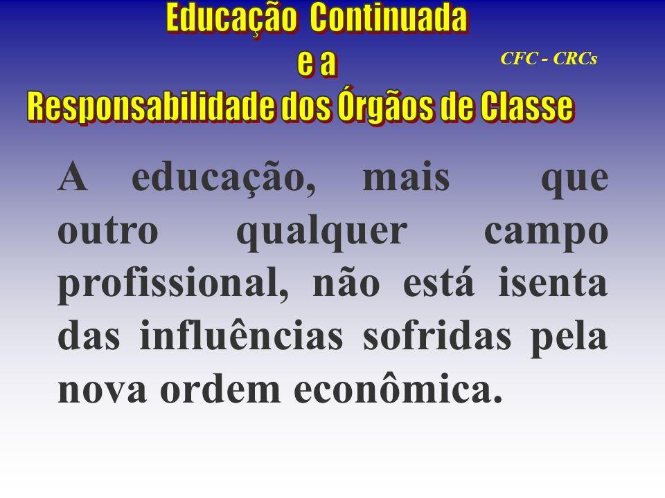 CFC - CRCs Partindo do princípio de que o processo de ensino e aprendizagem é a base formal para a preparação dos profissionais, é importante que os processos educativos estejam alinhados com a realidade econômica mundial.