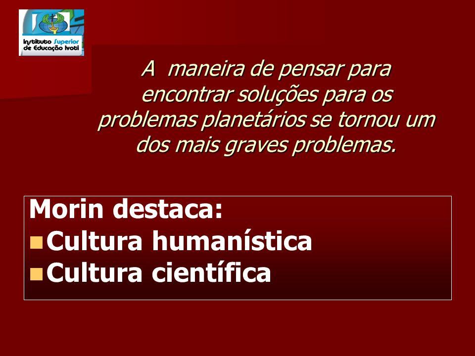 Reforma do pensamento é paradigmática No ser humano existe um aspecto biológico, encarnado pelo cérebro, e um aspecto cultural, ligado ao espírito.