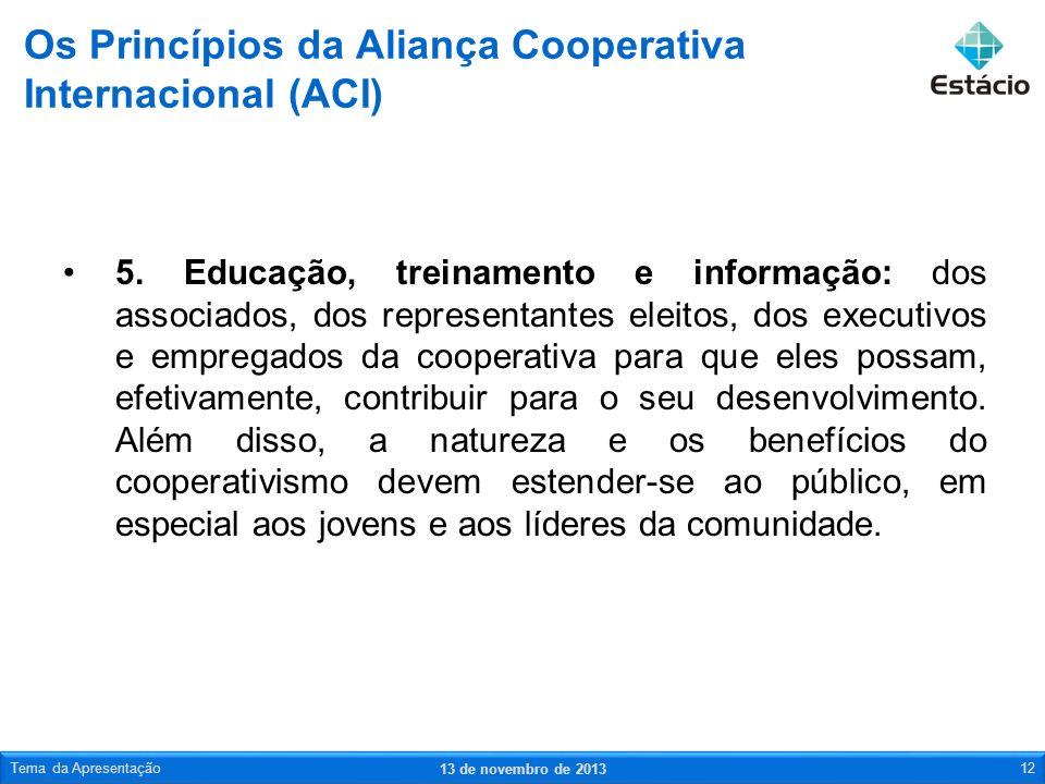 5. Educação, treinamento e informação: dos associados, dos representantes eleitos, dos executivos e empregados da cooperativa para que eles possam, ef