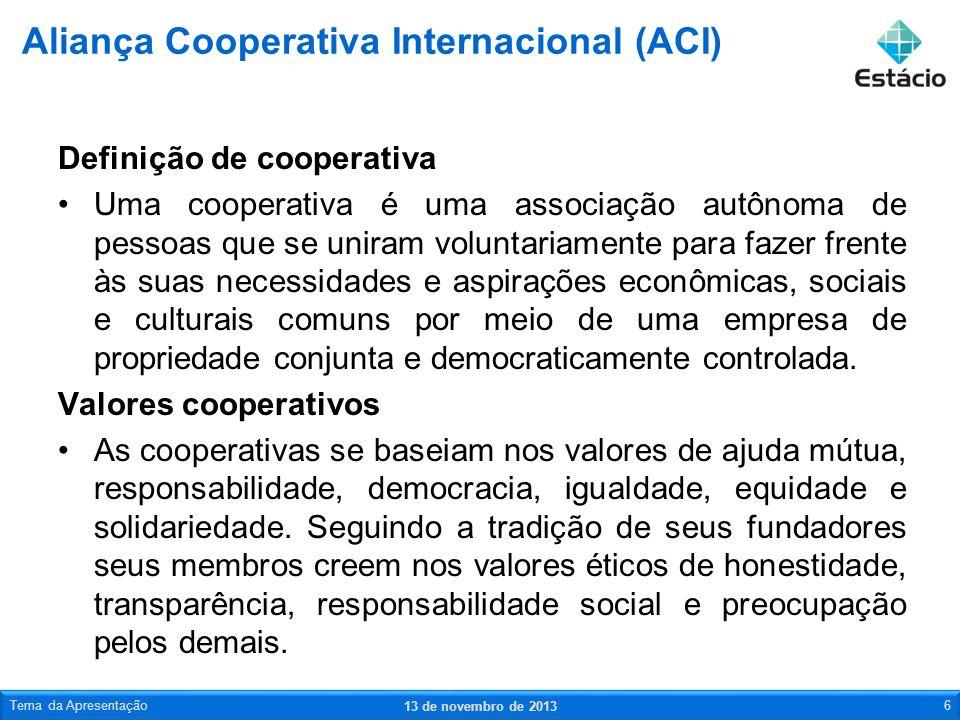 Em 1995, no Congresso realizado em Manchester, a ACI estabeleceu os princípios que regem o funcionamento de toda e qualquer cooperativa no mundo, resumidos nas sete proposições a seguir: Os Princípios da Aliança Cooperativa Internacional (ACI) 13 de novembro de 2013 Tema da Apresentação7