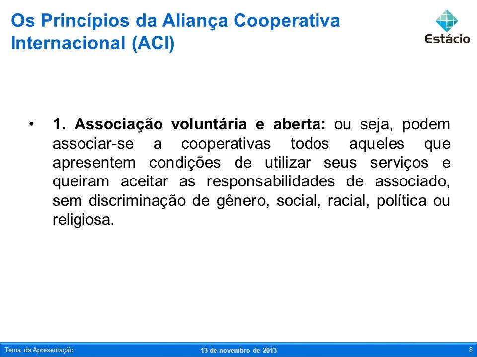 1. Associação voluntária e aberta: ou seja, podem associar-se a cooperativas todos aqueles que apresentem condições de utilizar seus serviços e queira