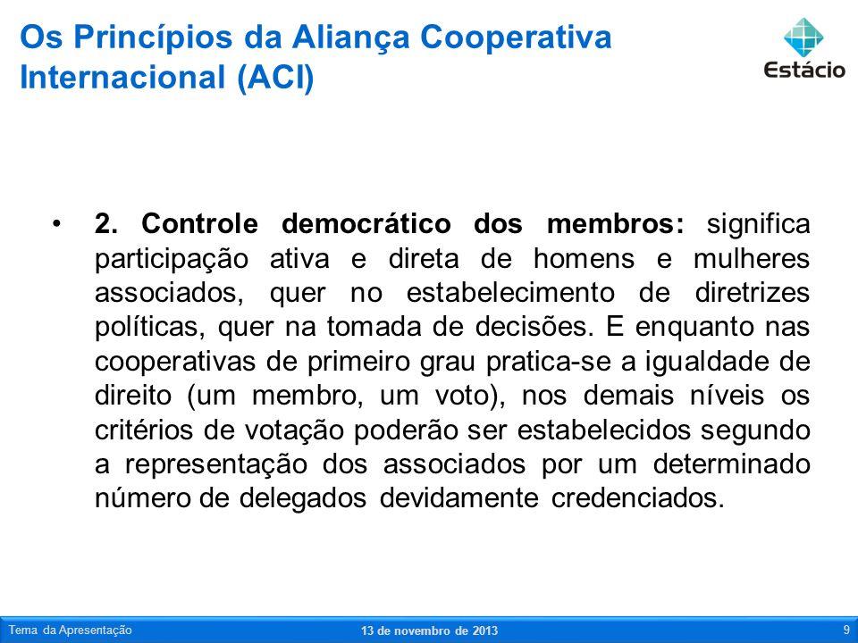 2. Controle democrático dos membros: significa participação ativa e direta de homens e mulheres associados, quer no estabelecimento de diretrizes polí