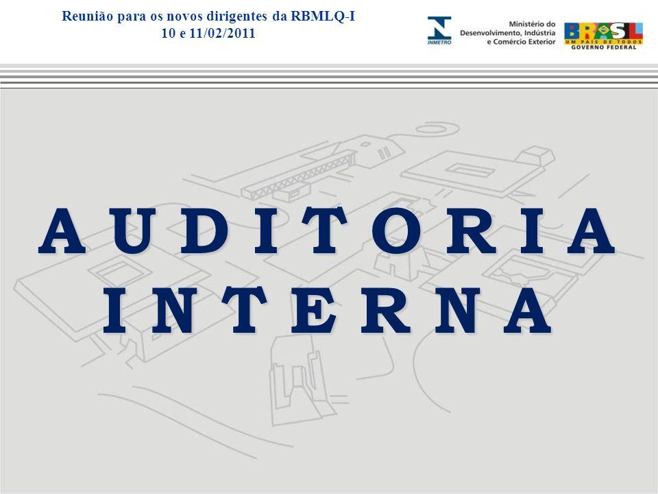 A U D I T O R I A I N T E R N A Reunião para os novos dirigentes da RBMLQ-I 10 e 11/02/2011