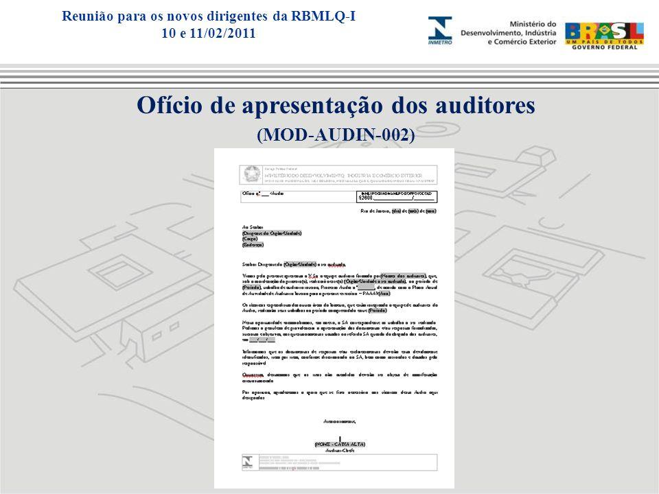 Ofício de apresentação dos auditores (MOD-AUDIN-002) Reunião para os novos dirigentes da RBMLQ-I 10 e 11/02/2011