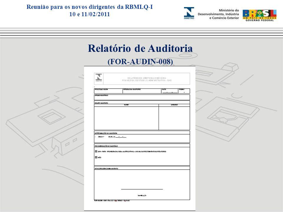 Relatório de Auditoria (FOR-AUDIN-008) Reunião para os novos dirigentes da RBMLQ-I 10 e 11/02/2011