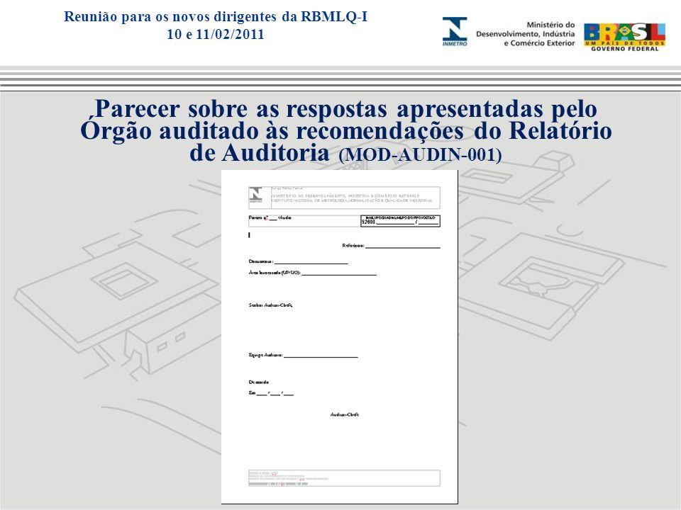 Parecer sobre as respostas apresentadas pelo Órgão auditado às recomendações do Relatório de Auditoria (MOD-AUDIN-001) Reunião para os novos dirigente