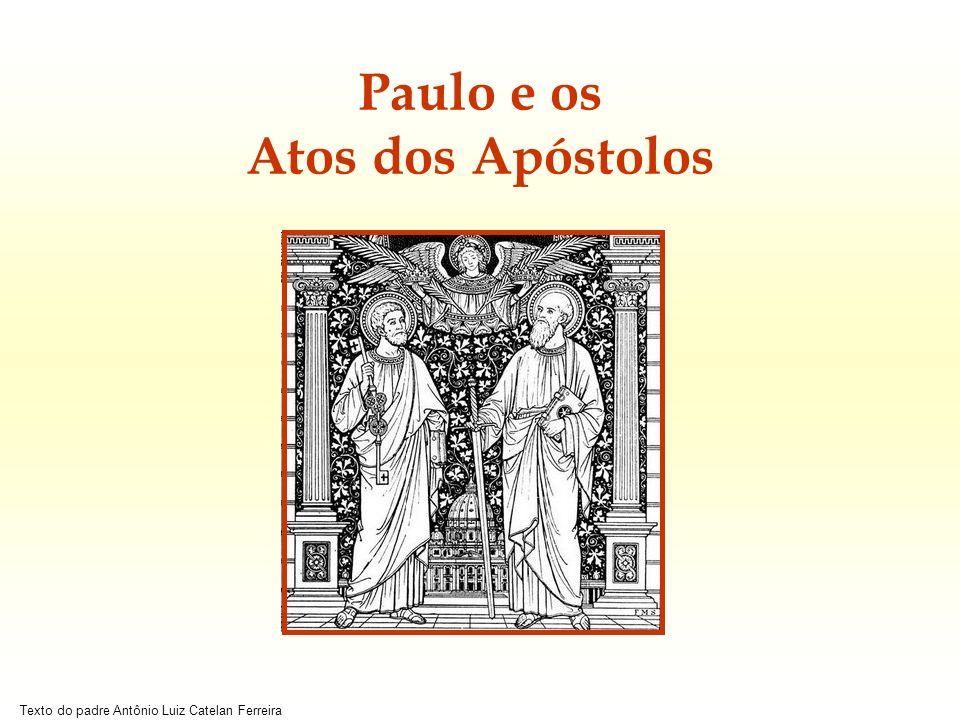 Texto do padre Antônio Luiz Catelan Ferreira Se Lucas, na segunda parte dos Atos (16-28), fala unicamente da atividade do Apóstolo Paulo, isso não significa que ele tenha sido o único.