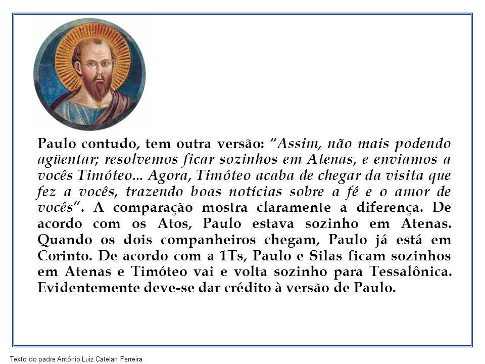 Texto do padre Antônio Luiz Catelan Ferreira Outro exemplo vem de 2Cor 11,24-25, em que Paulo afirma: dos judeus recebi cinco vezes os quarenta golpes menos um.