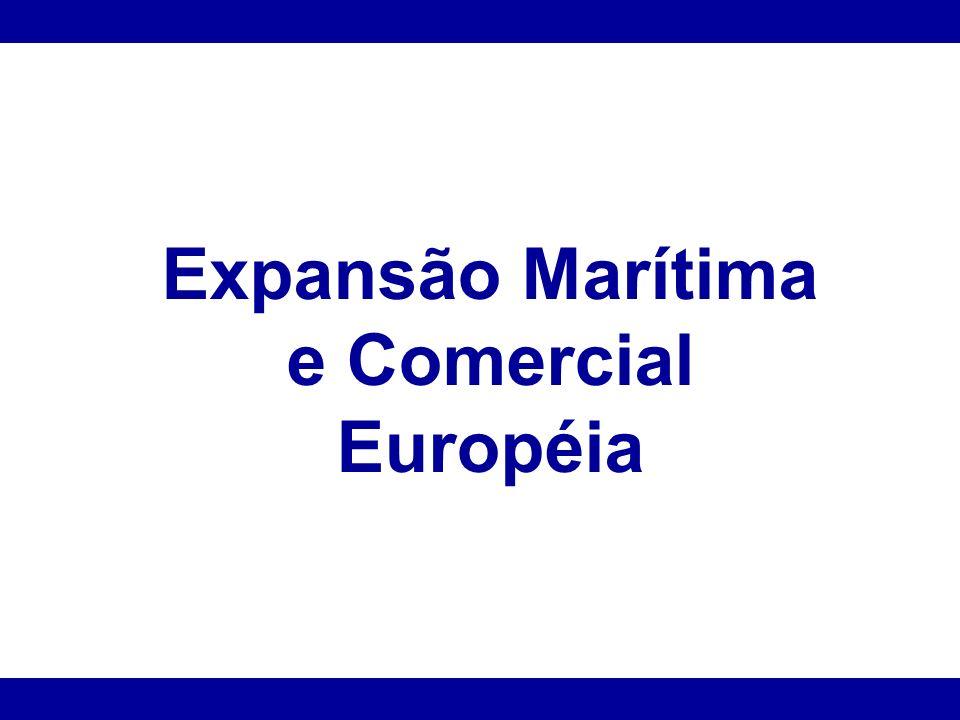 Motivos que levaram os portugueses a serem os pioneiros na navegação marítima no Atlântico *Posição geográfica privilegiada *Poder centralizado nas mãos do rei (D.