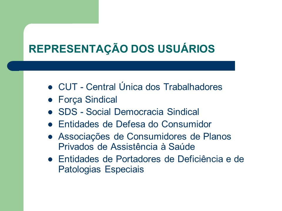 CUT - Central Única dos Trabalhadores Força Sindical SDS - Social Democracia Sindical Entidades de Defesa do Consumidor Associações de Consumidores de