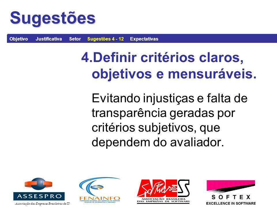 Associação das Empresas Brasileiras de TISugestões 4.Definir critérios claros, objetivos e mensuráveis.