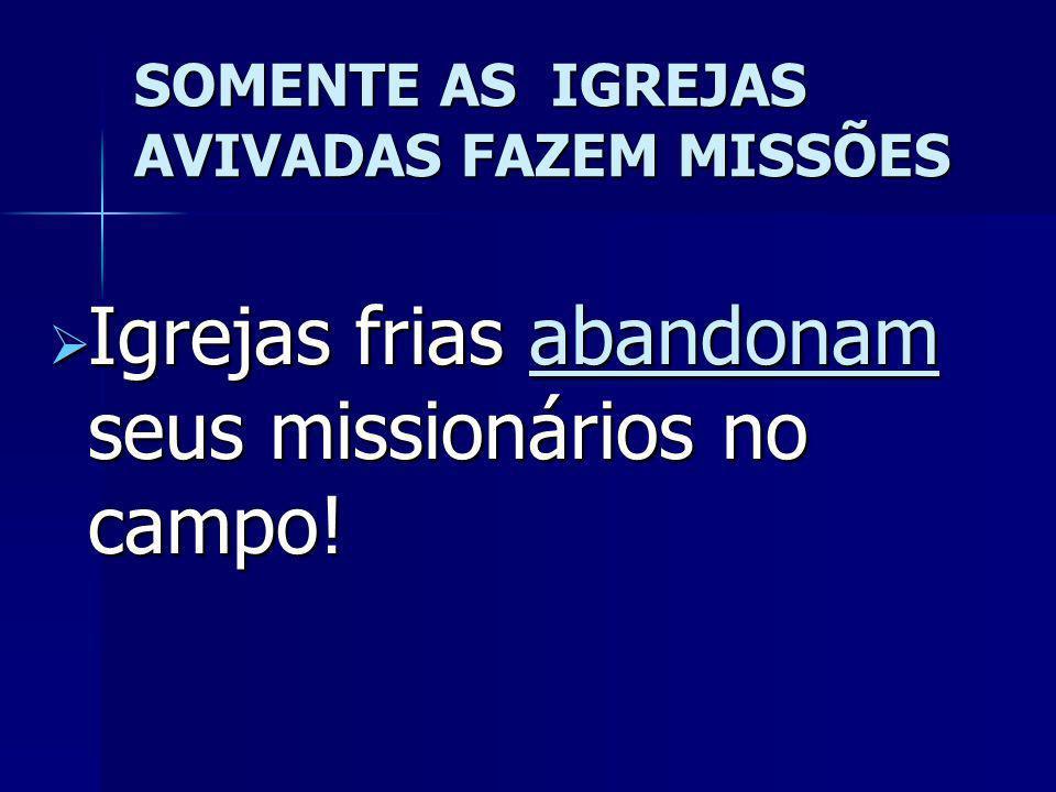 JESUS DISSE QUE O AMOR POR ELE ESFRIARÁ, Mt 24.12 JESUS DISSE QUE O AMOR POR ELE ESFRIARÁ, Mt 24.12 A TENDÊNCIA DO FERVOR MISSIONÁRIO É DIMUNUIR COM A