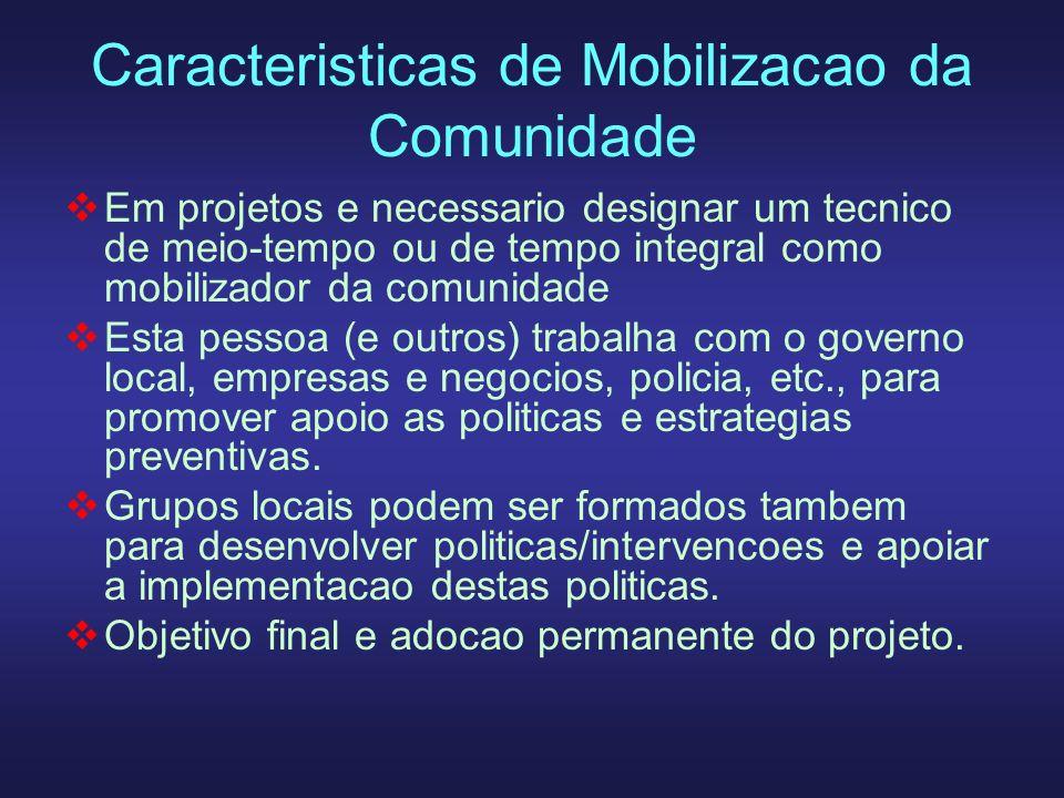 Caracteristicas de Mobilizacao da Comunidade Em projetos e necessario designar um tecnico de meio-tempo ou de tempo integral como mobilizador da comun