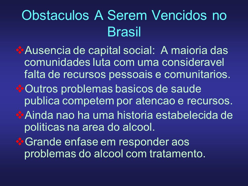Obstaculos A Serem Vencidos no Brasil Ausencia de capital social: A maioria das comunidades luta com uma consideravel falta de recursos pessoais e com