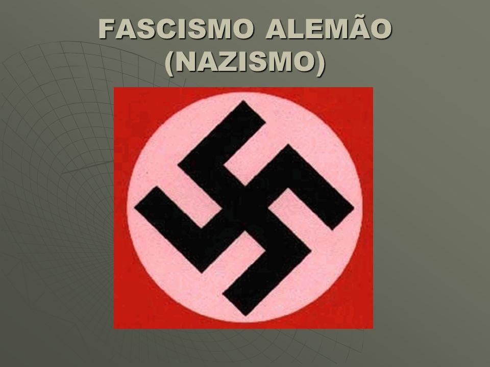 FASCISMO ALEMÃO (NAZISMO)