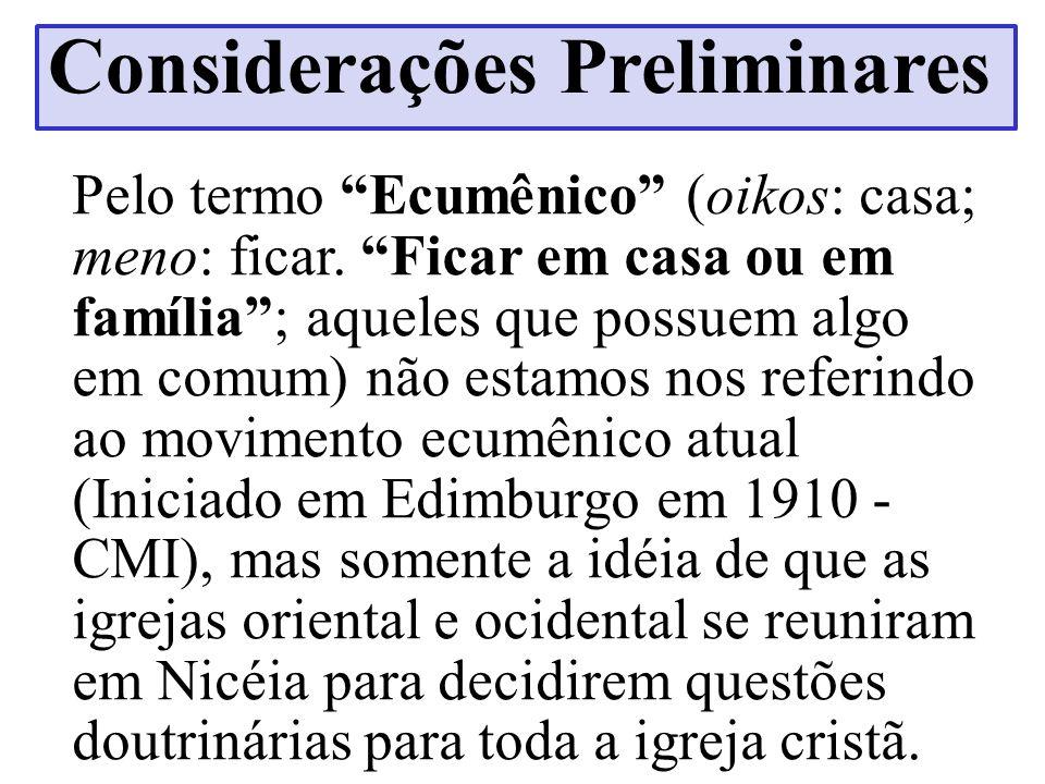 Pelo termo Ecumênico (oikos: casa; meno: ficar. Ficar em casa ou em família; aqueles que possuem algo em comum) não estamos nos referindo ao movimento