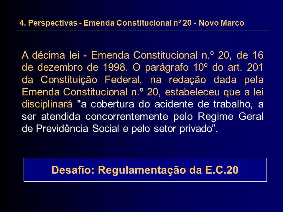 A décima lei - Emenda Constitucional n.º 20, de 16 de dezembro de 1998. O parágrafo 10º do art. 201 da Constituição Federal, na redação dada pela Emen