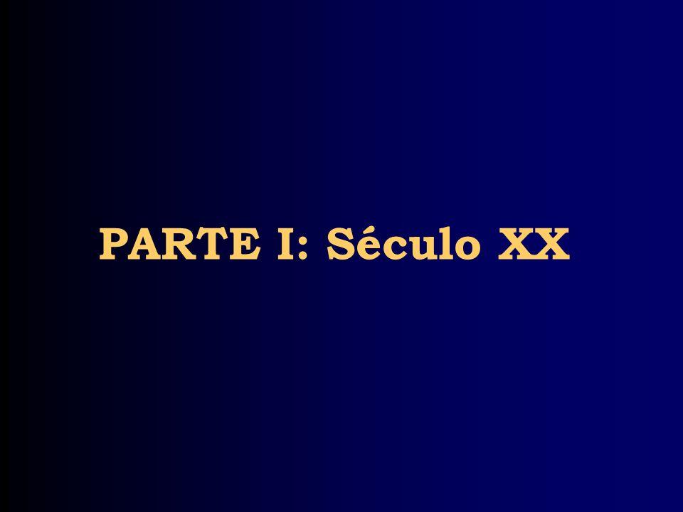 PARTE I: Século XX
