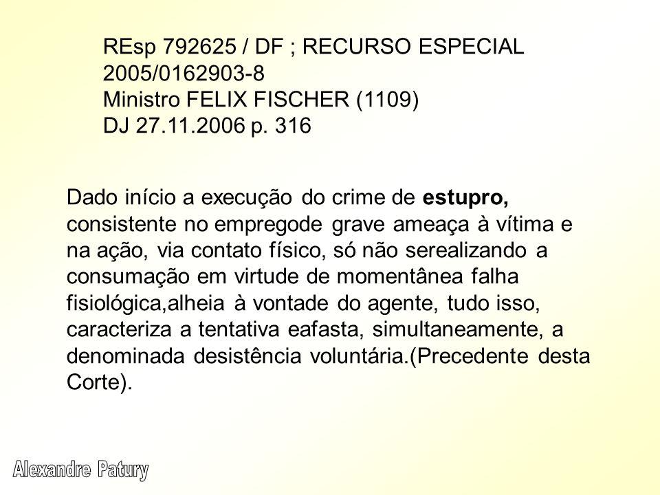 REsp 792625 / DF ; RECURSO ESPECIAL 2005/0162903-8 Ministro FELIX FISCHER (1109) DJ 27.11.2006 p. 316 Dado início a execução do crime de estupro, cons