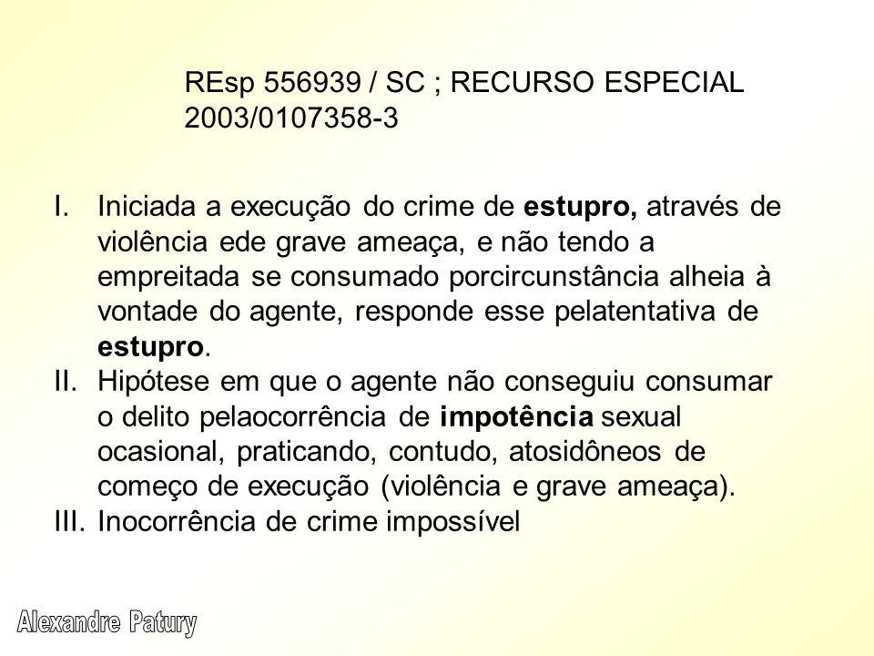 I.Iniciada a execução do crime de estupro, através de violência ede grave ameaça, e não tendo a empreitada se consumado porcircunstância alheia à vont