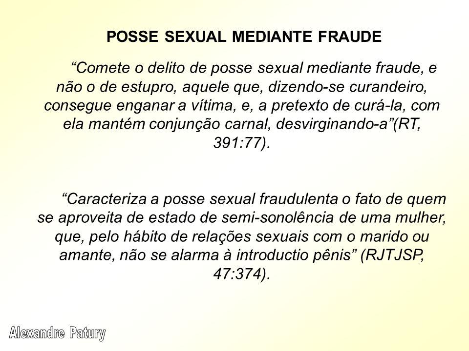 Comete o delito de posse sexual mediante fraude, e não o de estupro, aquele que, dizendo-se curandeiro, consegue enganar a vítima, e, a pretexto de cu