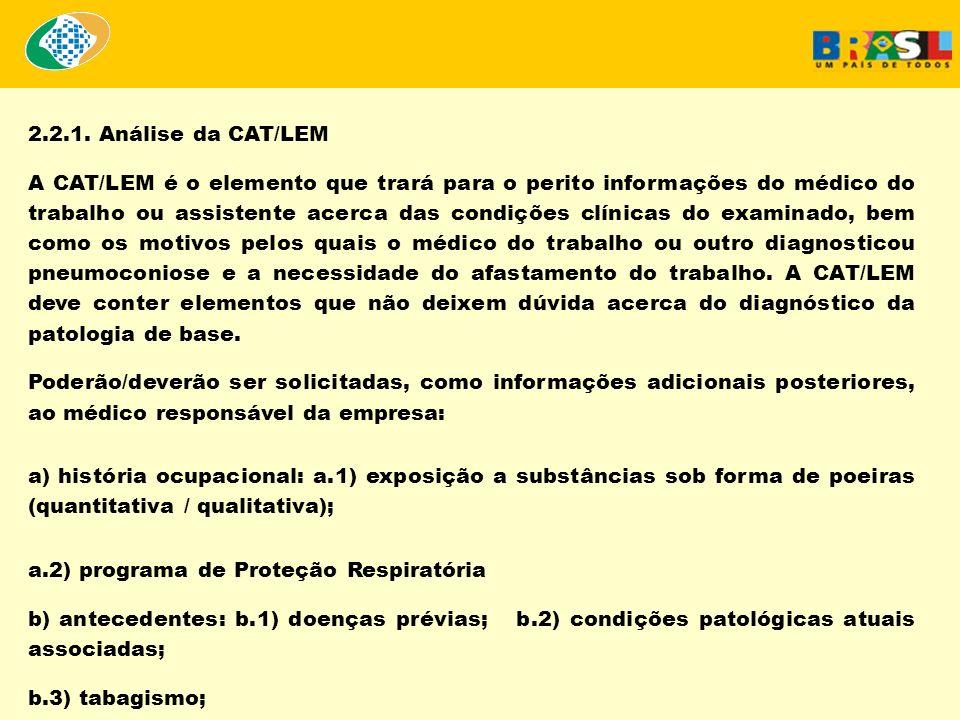 2.2.1. Análise da CAT/LEM A CAT/LEM é o elemento que trará para o perito informações do médico do trabalho ou assistente acerca das condições clínicas