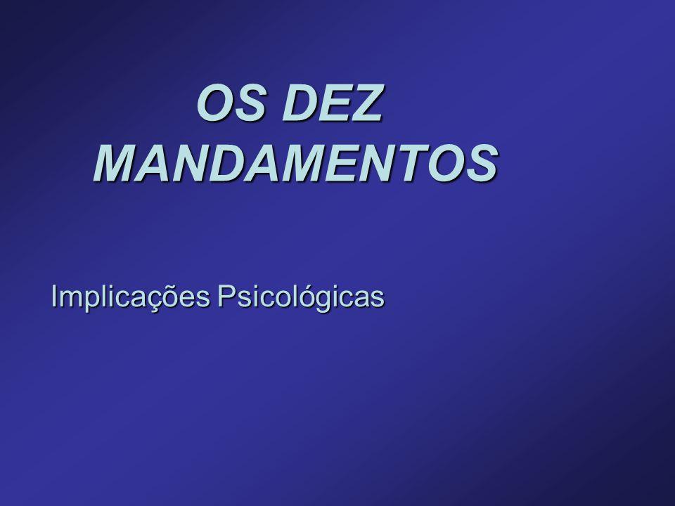 OS DEZ MANDAMENTOS Implicações Psicológicas