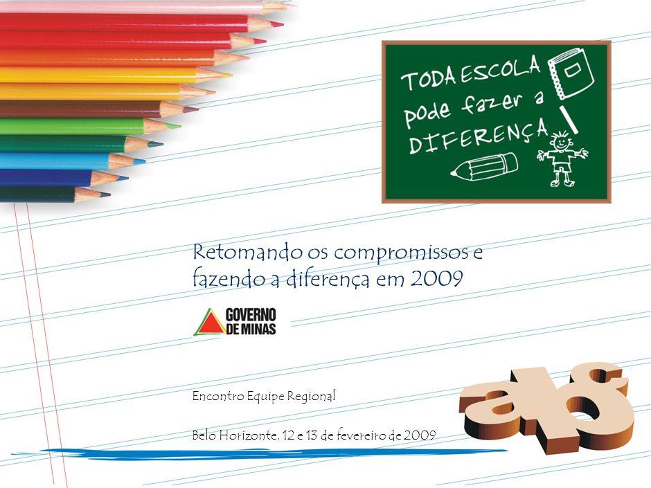 Retomando os compromissos e fazendo a diferença em 2009 Encontro Equipe Regional Belo Horizonte, 12 e 13 de fevereiro de 2009