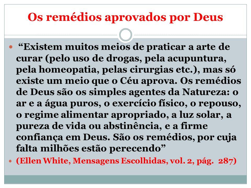 Os remédios aprovados por Deus Existem muitos meios de praticar a arte de curar (pelo uso de drogas, pela acupuntura, pela homeopatia, pelas cirurgias
