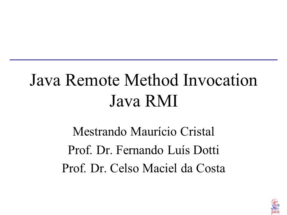 Java RMI - Serviço de nomes ContaBancária acct = new ContaBancáriaImpl(); String url = rmi://java.sun.com/account; //bind da url ao objeto remoto java.RMI.Naming.bind(url, acct);..............