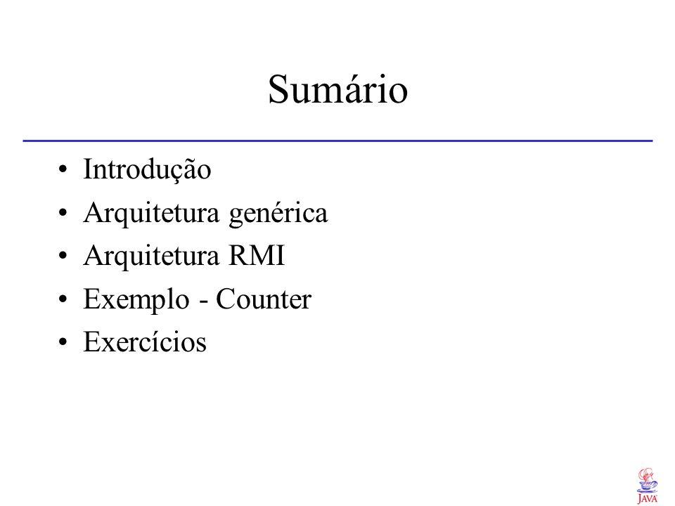 Introdução Java RMI - arquitetura de objetos distribuídos entre JVMs remotas Integra à linguagem Java o modelo de objetos distribuídos (APIs) Disponível a partir da versão 1.1 do compilador JDK (Sun)