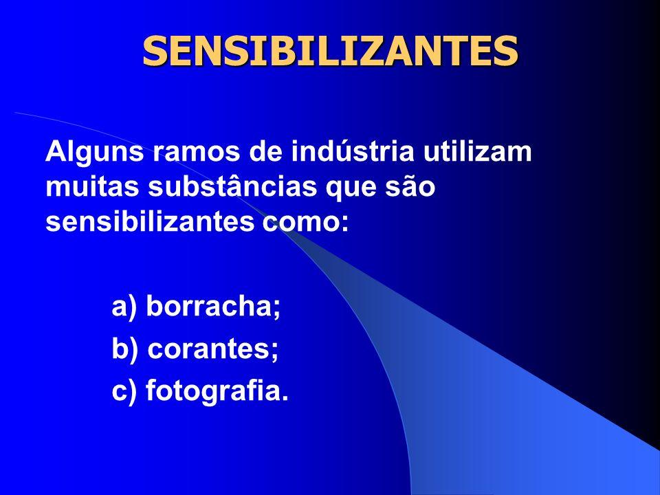 SENSIBILIZANTES - Etileno diamina - m e p- fenilenodiamina - Glutaraldeído - Hexametileno diisocianato(HDI) - Metileno bis- 4 ciclohexilisocianato - R
