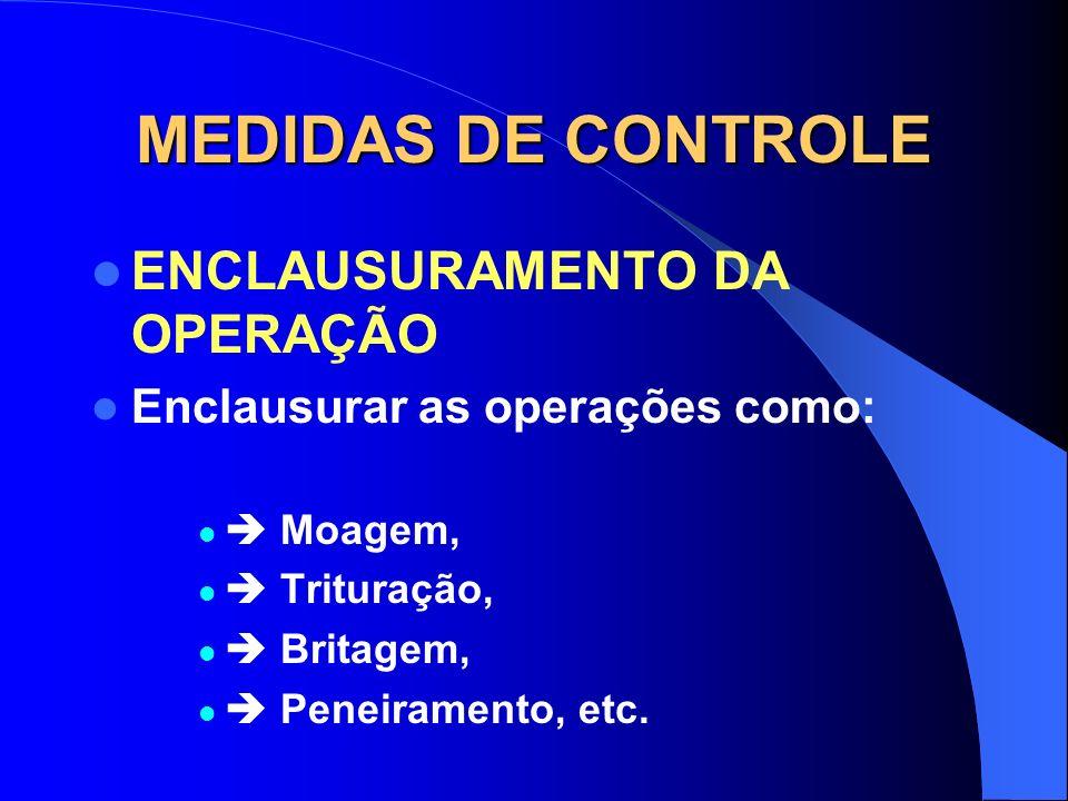 MEDIDAS DE CONTROLE MUDANÇA DE PROCESSO OU OPERAÇÃO IMPORTANTE: A mudança do processo ou operação não elimina os riscos, pois novos riscos surgirão. P