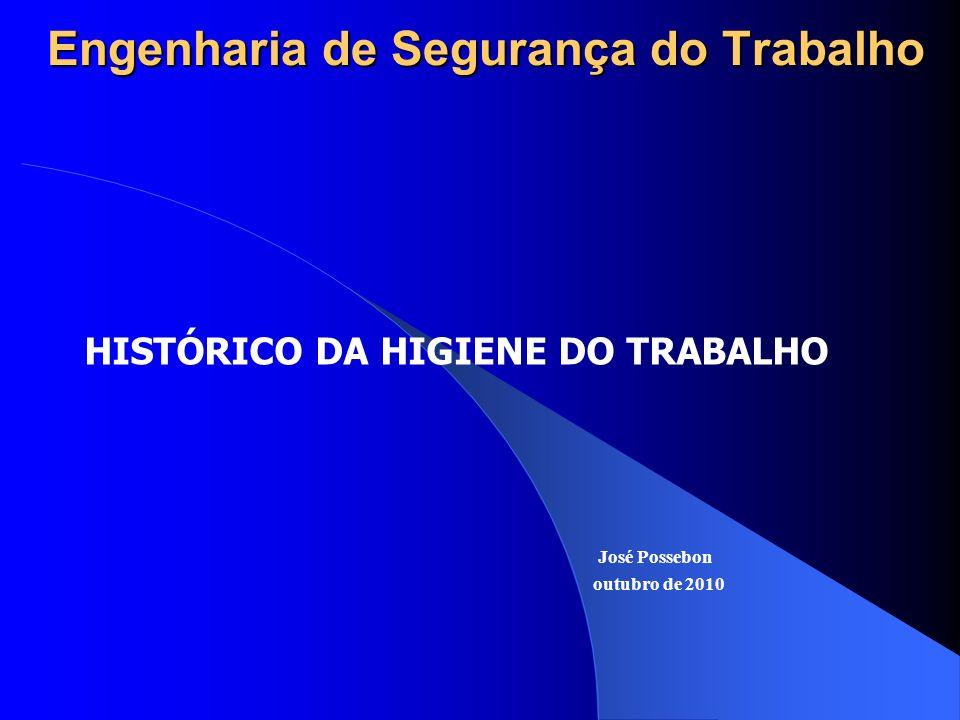 Engenharia de Segurança do Trabalho OS AGENTES QUÍMICOS NOS AMBIENTES DE TRABALHO José Possebon outubro de 2010