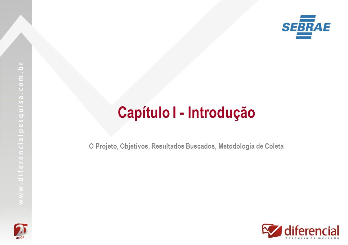 5 Gestão Orientada para Resultados - GEOR A missão do Sebrae é promover a competitividade e o desenvolvimento sustentável das micro e pequenas empresas.