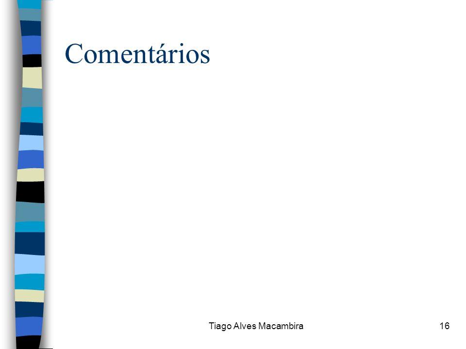 Tiago Alves Macambira16 Comentários