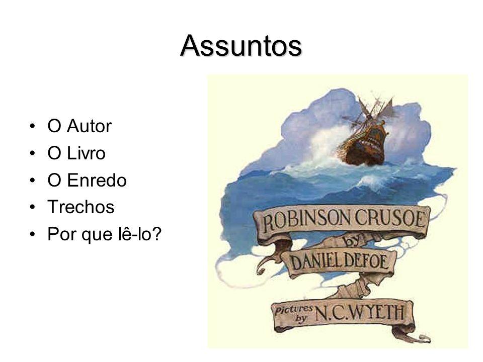 Assuntos O Autor O Livro O Enredo Trechos Por que lê-lo?
