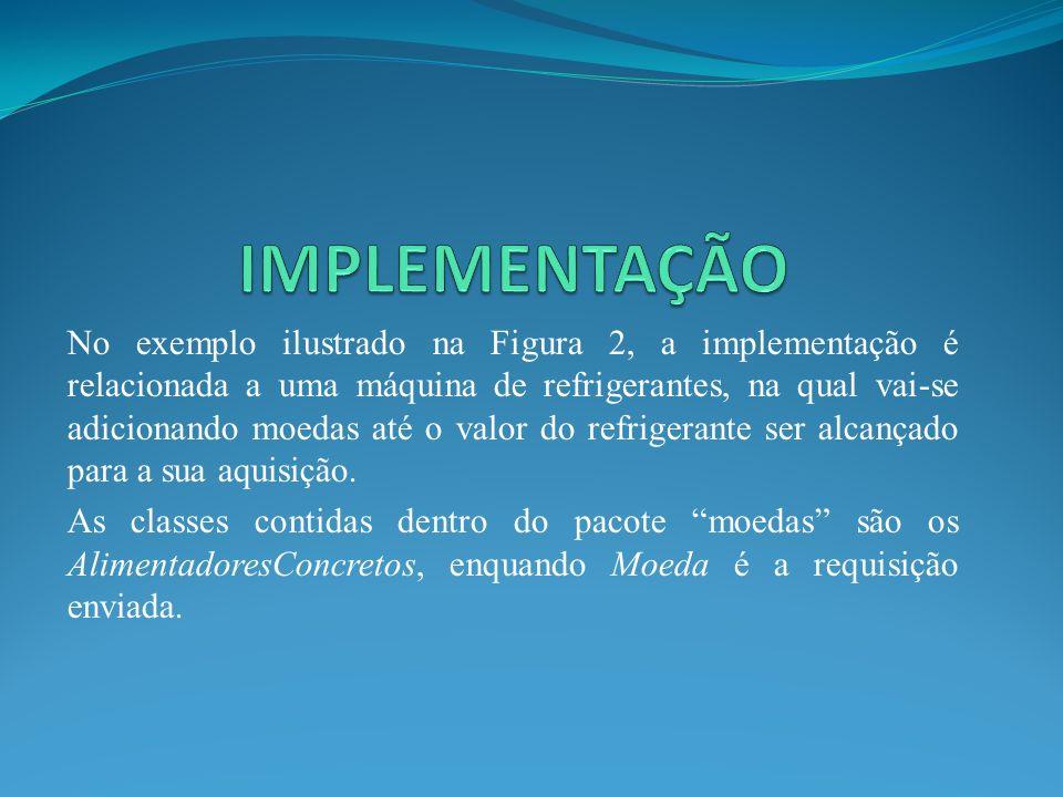 No exemplo ilustrado na Figura 2, a implementação é relacionada a uma máquina de refrigerantes, na qual vai-se adicionando moedas até o valor do refri