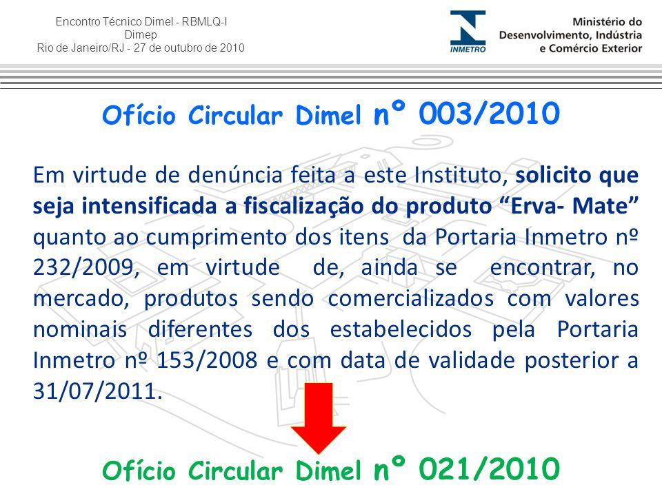 Encontro Técnico Dimel - RBMLQ-I Dimep Rio de Janeiro/RJ - 27 de outubro de 2010 Em virtude de denúncia feita a este Instituto, solicito que seja inte