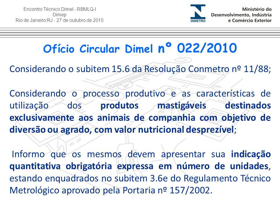 Encontro Técnico Dimel - RBMLQ-I Dimep Rio de Janeiro/RJ - 27 de outubro de 2010 Considerando o subitem 15.6 da Resolução Conmetro nº 11/88; Considera